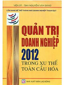 QUẢN TRỊ DOANH NGHIỆP 2012 TRONG XU THẾ TOÀN CẦU HÓA