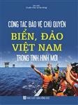 Công Tác Bảo Vệ Chủ Quyền Biển, Đảo Việt Nam