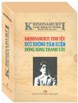 KRISHNAMURTI CUỘC ĐỜI & TƯ TƯỞNG